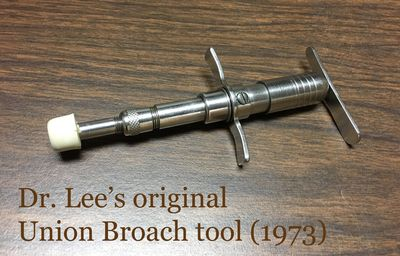 Union Broach tool from Dr. Lee's seminar in 1973
